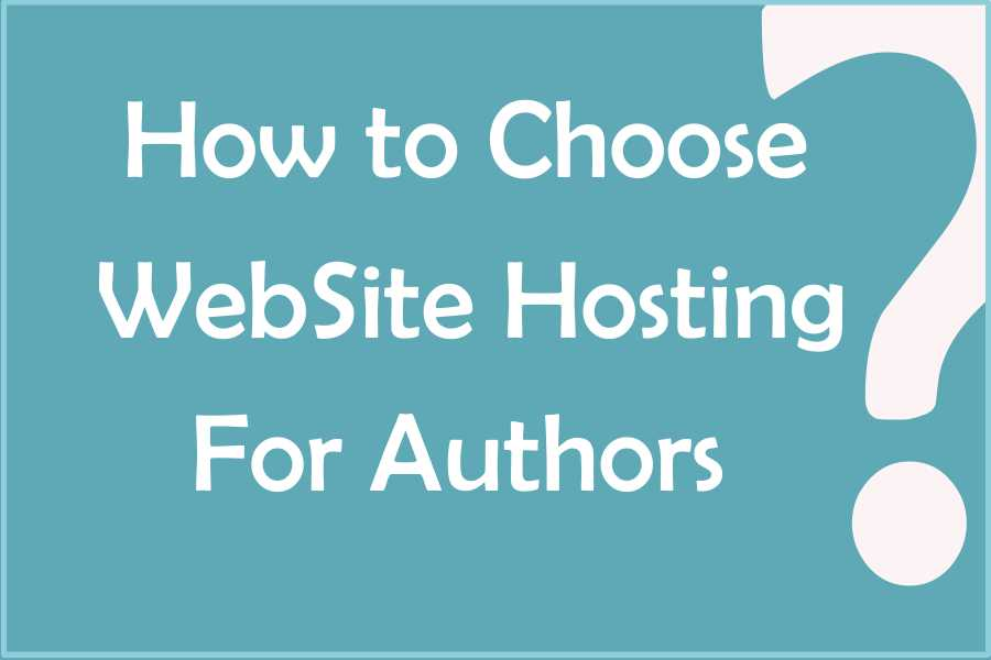 Do authors need expensive website hosting? How to Choose Website Hosting for Authors
